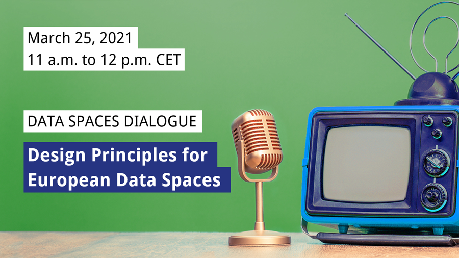 Data Spaces Dialogue: Design Principles for European Data Spaces