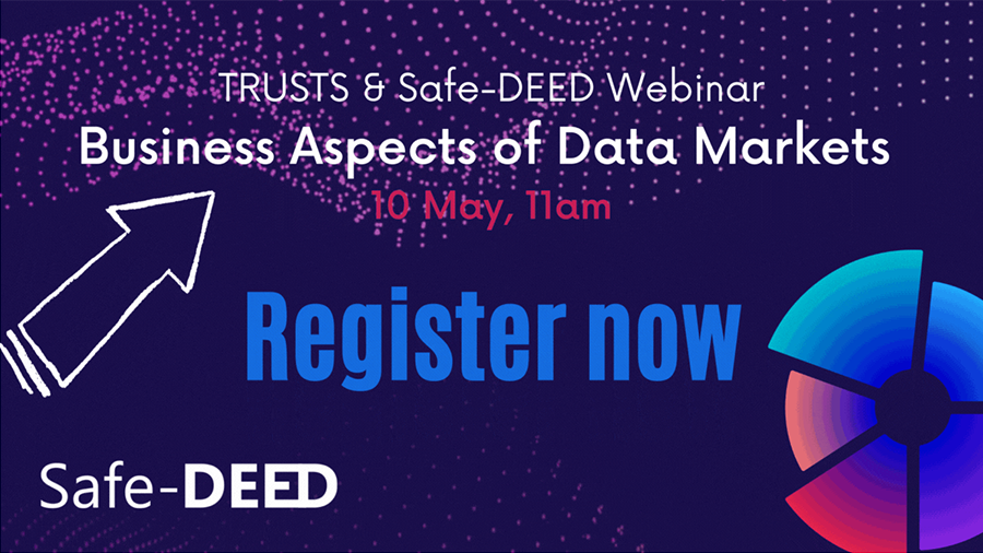 TRUSTS & Safe-DEED   Webinar: Business Aspects of Data Markets
