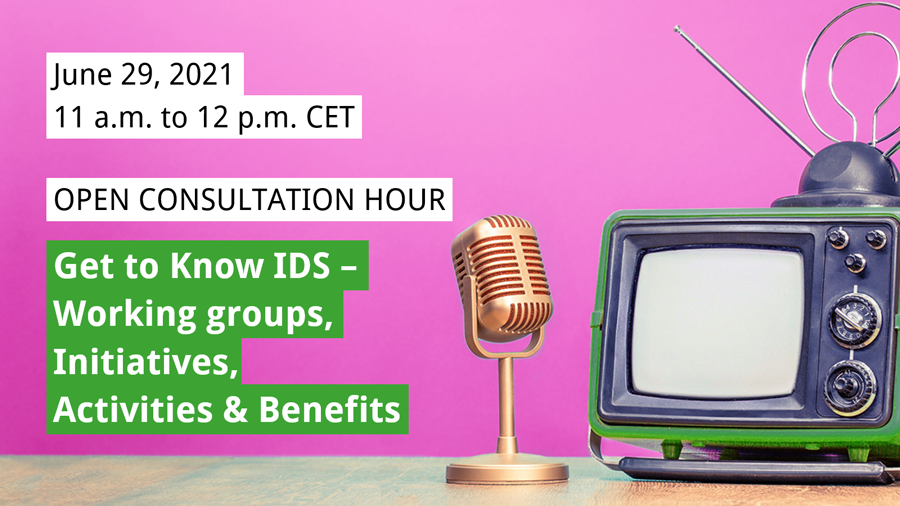 Open Consultation Hour   Get to Know IDS – Working Groups, Initiatives, Activities & Benefits