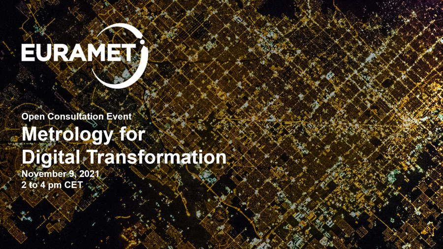 Open Consultation Event | Metrology for Digital Transformation